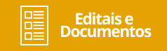 Editais e Documentos